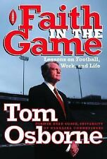 Faith in the Game : Lessons on Football, Work, and Life by Tom Osborne (2000,...