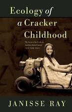 Ecology of a Cracker Childhood : 15th Anniversary Edition by Janisse Ray...