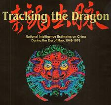 TRACKING THE DRAGON National Intelligence Estimates CHINA Era of Mao 1948-76 CIA