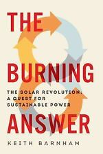 The Burning Answer: The Solar Revolution: A Quest for Sustainable Power by Barn
