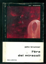 BRUNNER JOHN L'ERA DEI MIRACOLI LIBRA 1978 SLAN 39 FANTASCIENZA