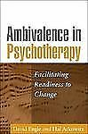 Ambivalence in Psychotherapy: Facilitating Readiness to Change, Arkowitz PhD, Ha