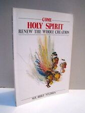 Come Holy Spirit Bible Studies: Renew the Whole Creation by World Council of ...