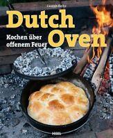 DUTCH OVEN Kochen über offenem Feuer Lagerfeuer Essen Eintöpfe Pfanne Pizza Buch