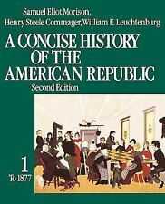 A Concise History of the American Republic:  Volume 1