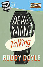 Doyle, Roddy Dead Man Talking (Quick Reads) Very Good Book