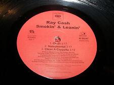 """RAY CASH SMOKIN' & LEANIN' 12"""" Single NM Columbia 44-80347 2005"""
