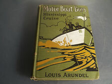 Motor Boat Boys Mississippi Cruise or Dash For Dixie by Arundel 1st Edition 1912