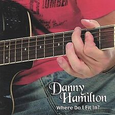 Where Do I Fit In? 2004 by Danny Hamilton *NO CASE DISC ONLY*