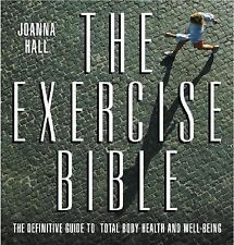 Exercise Bible: The Definitive Guide to Total Body Health and Well-Being by Hal