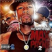 DJ WHOO KID Max Payne, Vol. 2  CD ALBUM  NEW - STILL SEALED