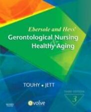 Ebersole and Hess' Gerontological Nursing and Healthy Aging by Theris A....