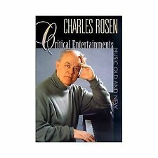 Critical Entertainments: Music Old and New by Rosen, Charles