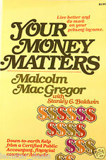 Your Money Matters by Malcolm MacGregor and Stanley C. Baldwin (1977, Paperback)