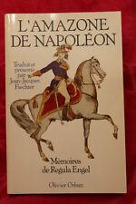 L'amazone de napoléon Mémoires de Regula Engel - Traduit, Présenté Par Fiechter