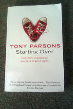 STARTING OVER ~ Tony Parsons; How many chances do you have to get it right?