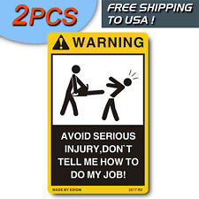2PCS FUNNY STICKERS WARNING AVOID INJURY DONT TELL ME HOW TO DO MY JOB MAC SNAP