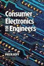 Consumer Electronics for Engineers by Philip Hoff (1998, Hardcover)