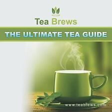 The Ultimate Tea Guide by Teabrews.Com (2013, Paperback)