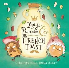 Lady Pancake and Sir French Toast by Josh Funk (2015, Picture Book)