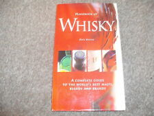 Handbook Of WHISKY HB  2004 Dave Broome Complete Guide World's Best MALTS BLENDS