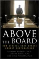Above the Board: How Ethical CEOs Create Honest Corporations, Poncini, Gina, Hir