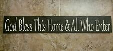 God Bless This Home & All Who Enter and Live Life now. Two sign order.