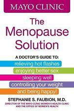 The Mayo Clinic Menopause Solution by Stephanie S. Faubion (2016 - Hardcover)