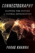 Connectography: Mapping the Future of Global Civilization Book Hard Cover