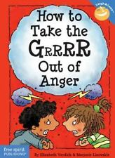 How to Take the Grrrr Out of Anger (Laugh & Learn) by Lisovskis, Marjorie, Verdi