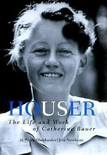 Houser: The Life and Work of Catherine Bauer by Oberlander, H., Newbrun, Eva