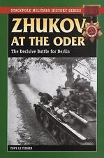 Stackpole Military History - Zhukov at the Oder by Tony Le Tissier (1996, PB)