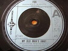 "FOX - MY OLD MAN'S AWAY  7"" VINYL"