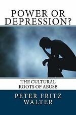 Scholarly Articles: Power or Depression? : The Cultural Roots of Abuse by...