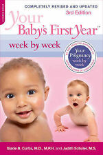 Your Baby's First Year Week by Week by Judith Schuler, Glade B. Dr. Curtis...