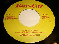 Barbara Carr: Not A Word / What's Wrong 45 - Soul
