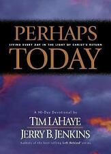 Perhaps Today : Living Every Day in the Light of Christ's Return by Jerry B. Je…