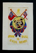 WW1 Silk Postcard Bulldog John Bull Is Ever Ready