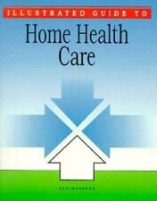 Illustrated Guide to Home Health Care-ExLibrary