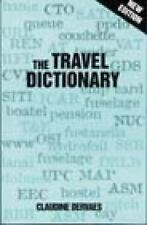 The Travel Dictionary by Claudine Dervaes (1998, Paperback)