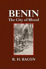 Benin : The City of Blood by R. Bacon (2014, Paperback)