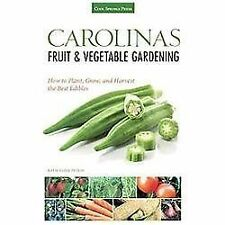 Carolinas Fruit & Vegetable Gardening: How to Plant, Grow, and Harvest the Best