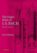 The Organ Music of J. S. Bach by Peter F. Williams (2003, Paperback, Revised)