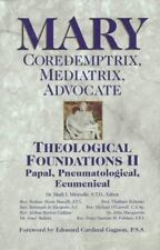 Mary: Coredemptrix, Mediatrix, Advocate : Theological Foundations II : Papal, Pn