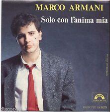 """MARCO ARMANI - Solo con l'anima mia - VINYL 7"""" 45 LP 1984 NEAR MINT COVER VG+"""