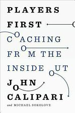 Players First: Coaching from the Inside Out by Calipari, John, Sokolove, Michae