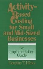 Activity-Based Costing for Small and Mid-Sized Businesses: An Implementation