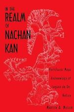 In the Realm of Nachan Kan: Postclassic Maya Archaeology at Laguna De On, Belize