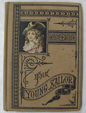 """Juvenile Childrens The Young Sailor Sories Illus. Ships Sea """"One Syllable"""" 1878"""