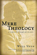 Mere Theology: A Guide to the Thought of C. S. Lewis by Will Vaus (Paperback,...